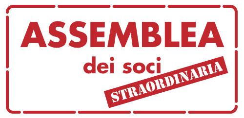LUNEDI 16 MAGGIO ASSEMBLEA STRAORDINARIA DEI SOCI