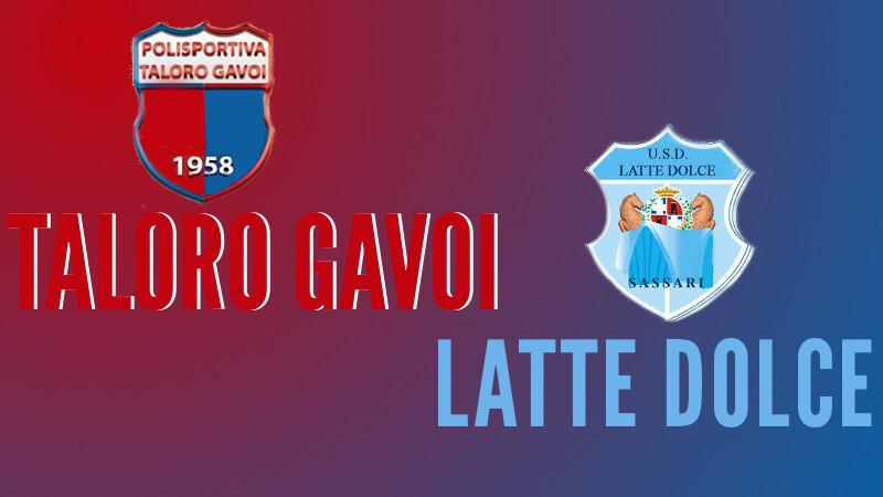 TALORO GAVOI – LATTE DOLCE: 1-3